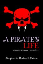 Stephanie Bedwell-Grime - A Pirate's Life, e-kirja