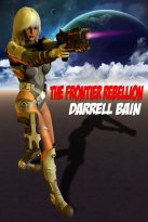 Darrell Bain - The Frontier Rebellion, e-kirja