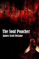 James Scott DeLane - The Soul Poacher, e-kirja