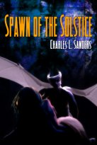 Charles L. Sanders - Spawn Of The Solstice, e-kirja