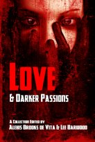 Lee Barwood, Alexis Brooks de Vita - Love And Darker Passions, e-kirja