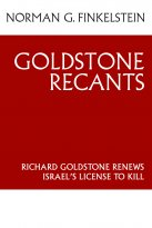 Norman G. Finkelstein - Goldstone Recants: Richard Goldstone Renews Israel's License to Kill, e-kirja