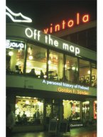 Gordon Sander - Off the Map. A Personal History of Finland, e-kirja