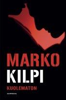 Marko Kilpi - Kuolematon, e-kirja