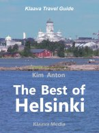 Kim Anton - The Best of Helsinki: The Sights, Activities, and Local Favorites – Klaava Travel Guide, e-kirja