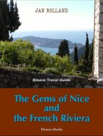 Jan Rolland - The Gems of Nice and the French Riviera (Klaava Travel Guide), e-kirja