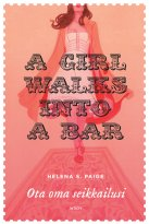 Helena S. Paige - A Girl Walks into a Bar, e-kirja