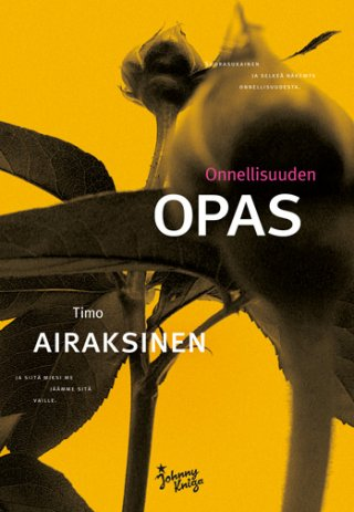 Onnellisuuden opas - Timo Airaksinen - E-kirja - Elisa Kirja
