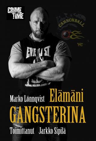 Elämäni gangsterina - Marko Lönnqvist - E-kirja - Elisa Kirja